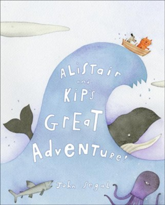 Alistair and Kip's Great Adventure  -     By: John Segal