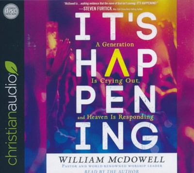 It's Happening: A Generation is Crying Out, and Heaven is Responding - unabridged audiobook on CD  -     Narrated By: William McDowell     By: William McDowell