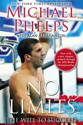 No Limits: The Will to Succeed - eBook  -     By: Michael Phelps, Alan Abrahamson