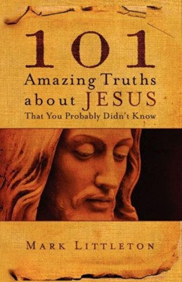 101 Amazing Truths About Jesus That You Probably Didn't Know - eBook  -     By: Mark Littleton