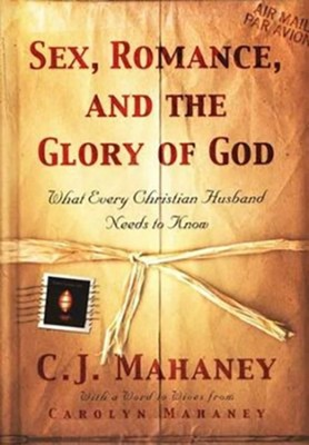 Sex, Romance, and the Glory of God: What Every Christian Husband Needs to Know - unabridged audiobook on CD  -     By: C.J. Mahaney