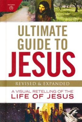 Ultimate Guide to Jesus, Revised & Updated  -