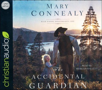 The Accidental Guardian  -     By: Mary Connealy