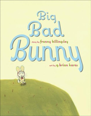 Big Bad Bunny  -     By: Franny Billingsley, G. Brian Karas