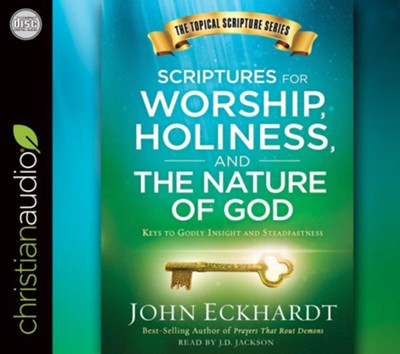 Scriptures for Worship, Holiness, and the Nature of God: Keys to Godly Insight and Steadfastness - unabridged audiobook on CD  -     By: John Eckhardt