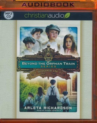 Beyond the Orphan Train - unabridged audiobook on MP3-CD  -     By: Arleta Richardson