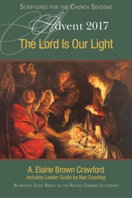 The Lord Is Our Light [Large Print]: An Advent Study Based on the Revised Common Lectionary - eBook  -     By: A. Elaine Brown Crawford