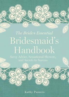 The Bridesmaid's Handbook: Savvy Advice, Sensational Showers, and Secrets to Success  -     By: Kathy Passero     Illustrated By: Greg Stadler