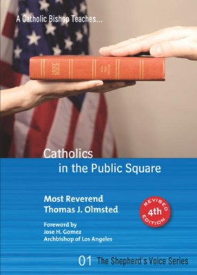 Catholics in the Public Square  -     By: Thomas J. Olmsted, Jose H. Gomez