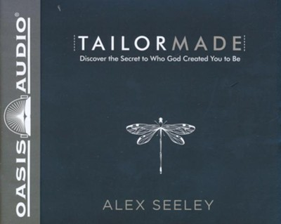 Tailor Made: Discover the Secret to Who God Created You to Be - unabridged audiobook edition on CD  -     By: Alex Seeley