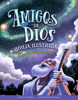 Biblia illustrada: Amigos de Dios (Friends With God Illustrated Bible)  -     By: Jeff White     Illustrated By: David Harrington