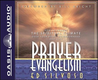 Prayer Evangelism: How to Change the Spiritual Climate Over Your Home, Neighborhood and City - unabridged audiobook on CD  -     By: Ed Silvoso