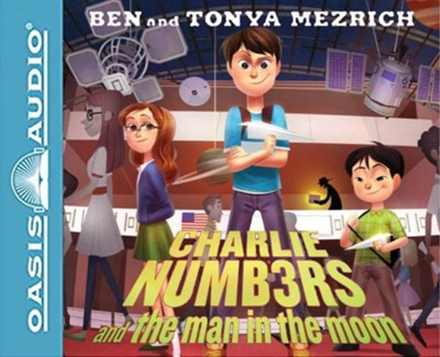 Charlie Numbers and the Man in the Moon - unabridged audiobook on CD  -     By: Ben Mezrich, Tonya Mezrich