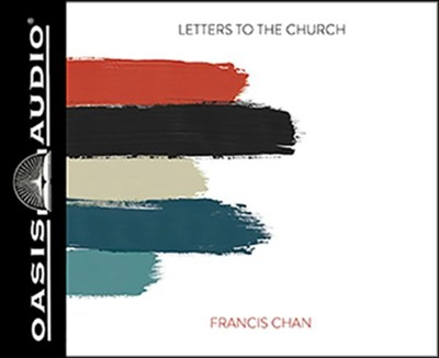 Letters to the Church, Unabridged Audiobook on CD   -     By: Francis Chan