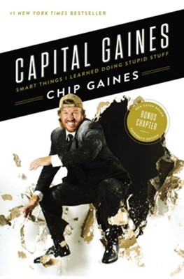Capital Gaines: The Smart Things I've Learned by Doing Stupid Stuff - eBook  -     By: Chip Gaines, Mark Dagostino