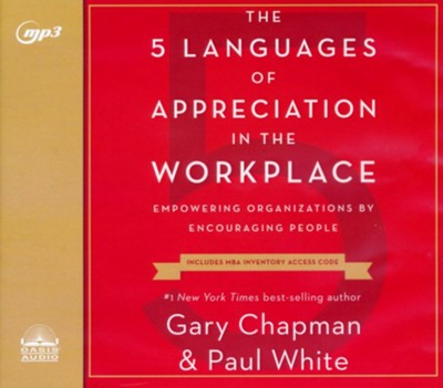 5 Languages of Appreciation in the Workplace: Empowering Organizations by Encouraging People - unabridged audiobook on CD  -     By: Gary Chapman, Dr. Paul White