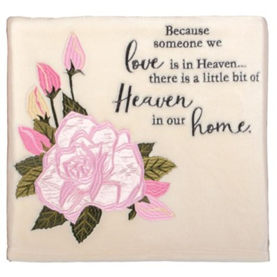 Because Someone We Love is in Heaven There is A Little Bit of Heaven in Our Home Blanket  -