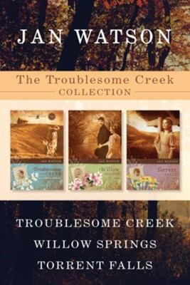 The Troublesome Creek Collection: Troublesome Creek / Willow Springs / Torrent Falls - eBook  -     By: Jan Watson