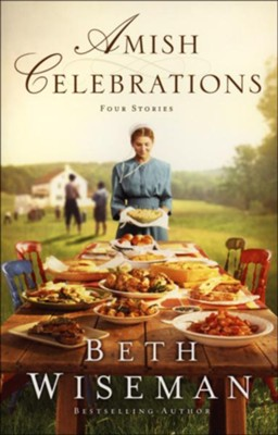 Amish Celebrations  -     By: Beth Wiseman