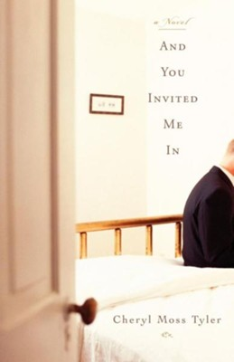 And You Invited Me In: A Novel - eBook  -     By: Cheryl Tyler