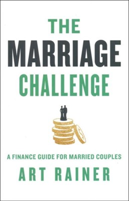 The Marriage Challenge: A Finance Guide for Married Couples  -     By: Art Rainer
