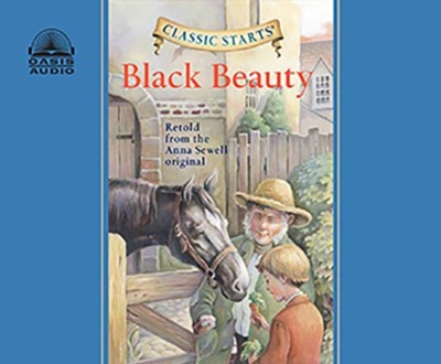 Black Beauty, Unabridged Audiobook on CD  -     Narrated By: Rebecca K. Reynolds     Edited By: Lisa Church     By: Anna Sewell