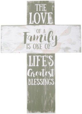 The Love of a Family is One of Life's Greatest Blessings Wall Cross  -