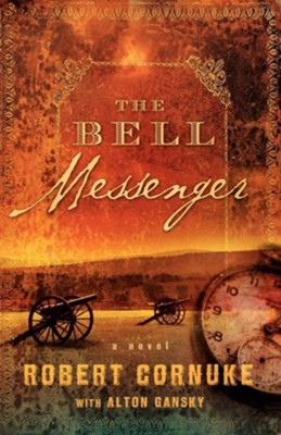 The Bell Messenger: A Novel - eBook  -     By: Robert Cornuke, Alton Gansky