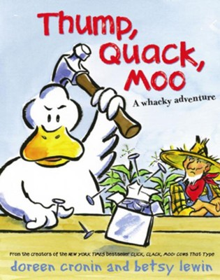 Thump, Clack, Moo: A Whacky Adventure  -     By: Doreen Cronin