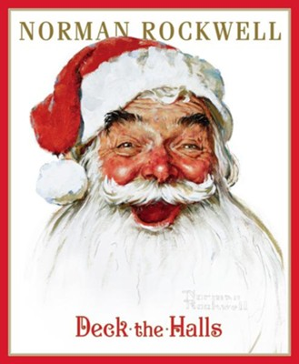 Deck the Halls  -     By: Norman Rockwell     Illustrated By: Norman Rockwell