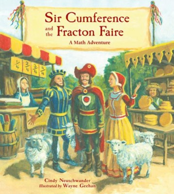 Sir Cumference and the Fraction Faire (A Math Adventure)  -     By: Cindy Neuschwander     Illustrated By: Wayne Geehan