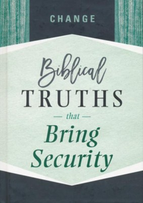 Change: Biblical Truths that Bring Security  -