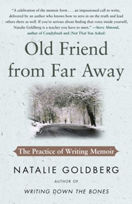 Old Friend from Far Away: The Practice of Writing Memoir - eBook  -     By: Natalie Goldberg
