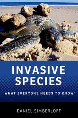 Invasive Species: What Everyone Needs to Know  -     By: Daniel Simberloff