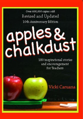 Apples & Chalkdust: Inspirational Stories and Encouragement for Teachers - eBook  -     By: Vicki Caruana