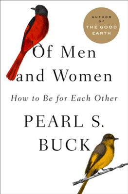 Of Men and Women: How to Be for Each Other - eBook  -     By: Pearl S. Buck