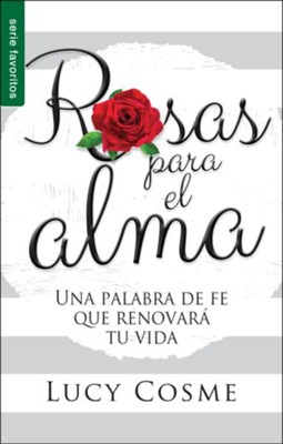 Rosas para el alma (Roses for the Soul)   -     By: Lucy Cosme