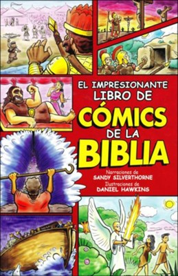 El impresionante libro de comics de la biblia (The Awesome Book of Bible Comics)  -     By: Sandy Silverthorne     Illustrated By: Daniel Hawkins