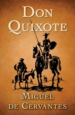 Don Quixote - eBook  -     By: Miguel de Cervantes