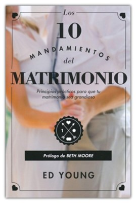 Los 10 mandamientos del Matrimonio (The 10 Commandments of Marriage)  -     By: Ed Young