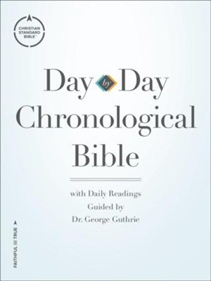 CSB Day-by-Day Chronological Bible, softcover  -     By: George H. Guthrie