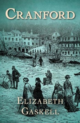 Cranford / Digital original - eBook  -     By: Elizabeth Gaskell