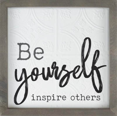 Be Yourself Inspire Others Framed Art  -