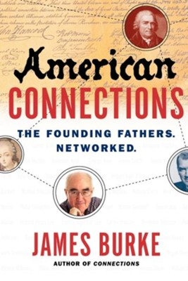 American Connections: The Founding Fathers. Networked. - eBook  -     By: James Burke