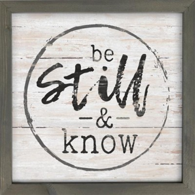 Be Still as Know Framed Art  -