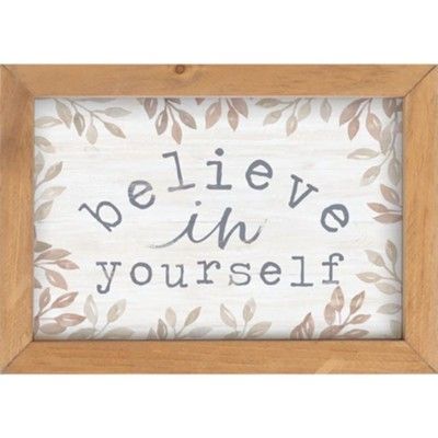 Believe In Yourself Framed Art  -