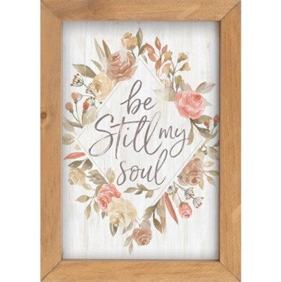 Be Still My Soul Framed Art  -