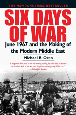Six Days of War: June 1967 and the Making of the Modern Middle East - eBook  -     By: Michael B. Oren