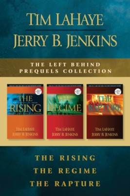 The Left Behind Prequels: The Rising, The Regime, The Rapture - eBook  -     By: Tim LaHaye, Jerry Jenkins