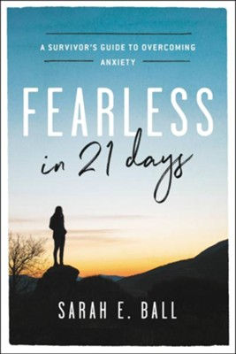 Fearless in 21 Days: A Survivor's Guide to Overcoming Anxiety - eBook  -     By: Sarah Ball